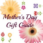 Mother's Day Gift Guide & Giveaway
