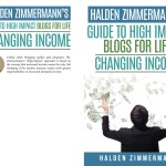 Review of Halden Zimmermann's Guide to High Impact Blogs #HaldenZimmermann