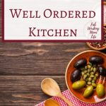 How to have a Well Ordered Kitchen