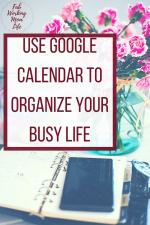 How to use Google Calendar to organize your busy working mom life