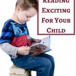 5 Tips for Making Reading Exciting For Your Child