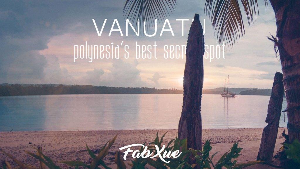 Vanuatu – Polynesia's best kept secret