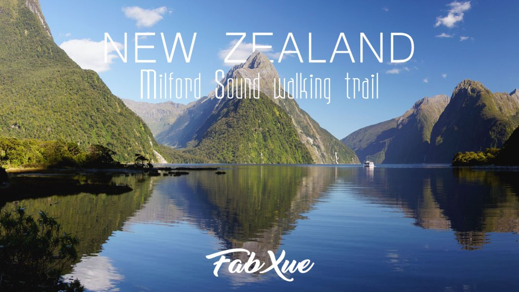 Wonderful New Zealand – Milford Sound Walking Trail