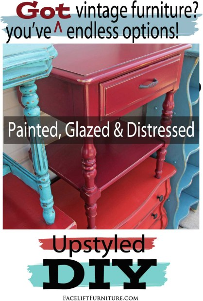 DIY painted, glazed and distressed vintage furniture, Inspiration from the Facelift Furniture DIY Blog.