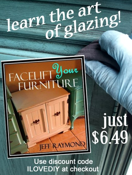Learn the art of glazing with the Facelift Your Furniture DIY eBook. Only $6.49 with discount code ILOVEDIY!