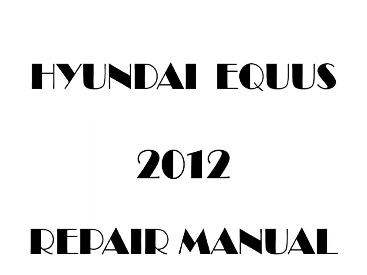 2012 Hyundai Equus repair manual