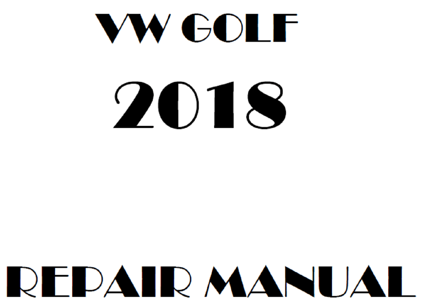 2018 Volkswagen Golf repair manual