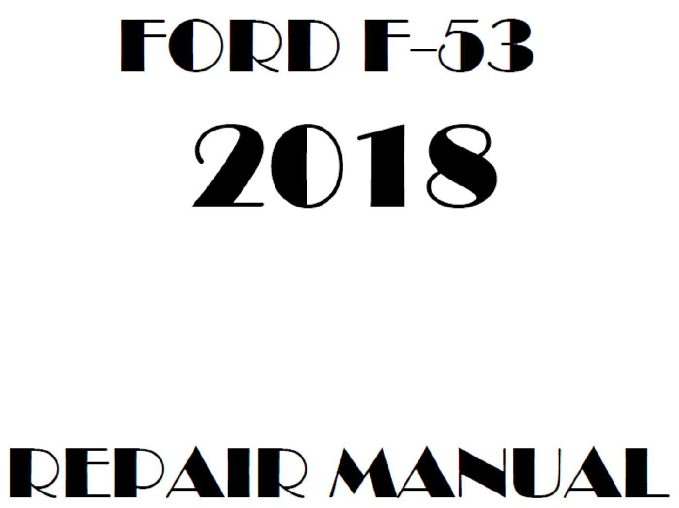 2018 Ford F53 repair manual