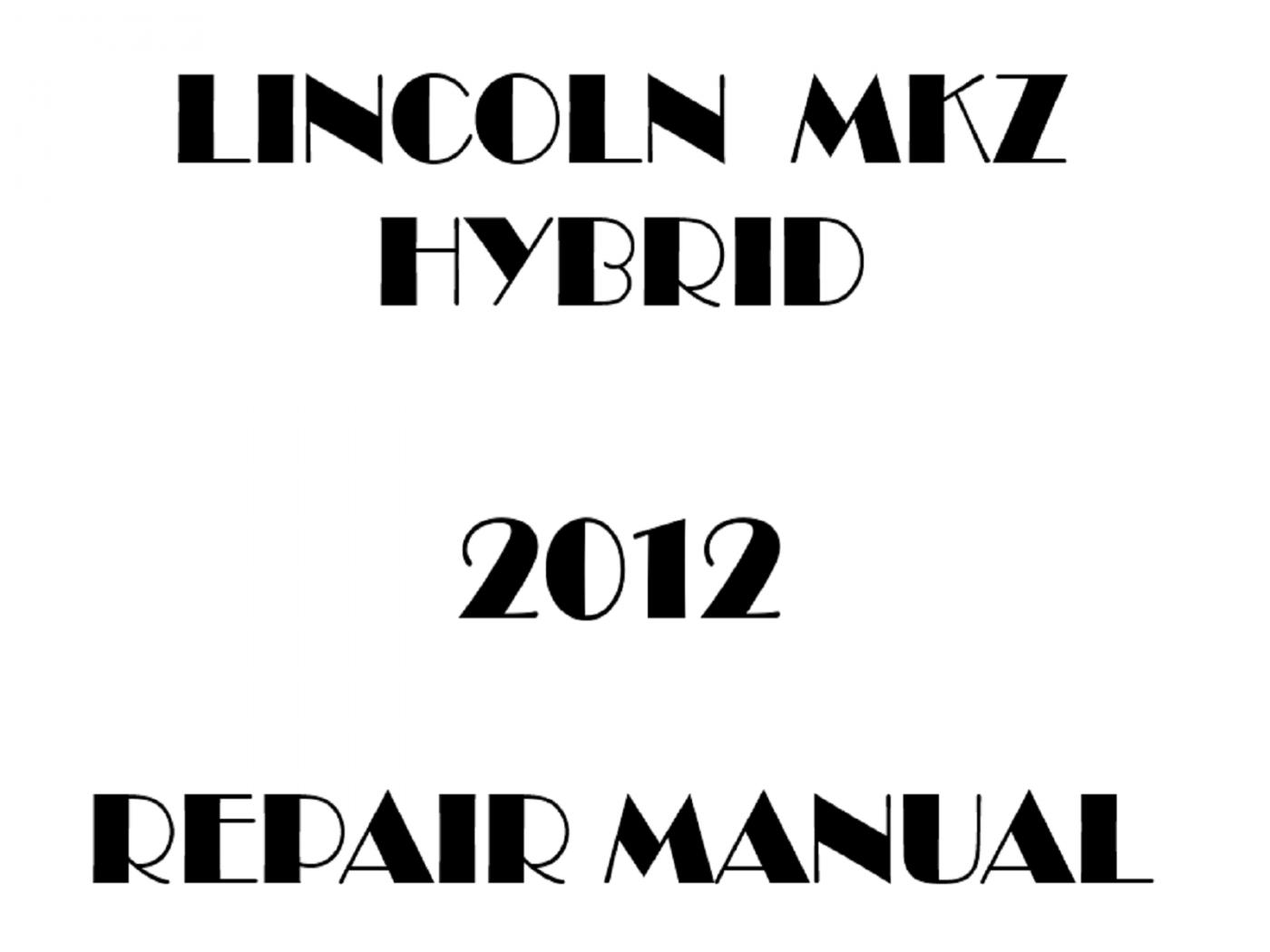 2012 Lincoln MKZ Hybrid repair manual