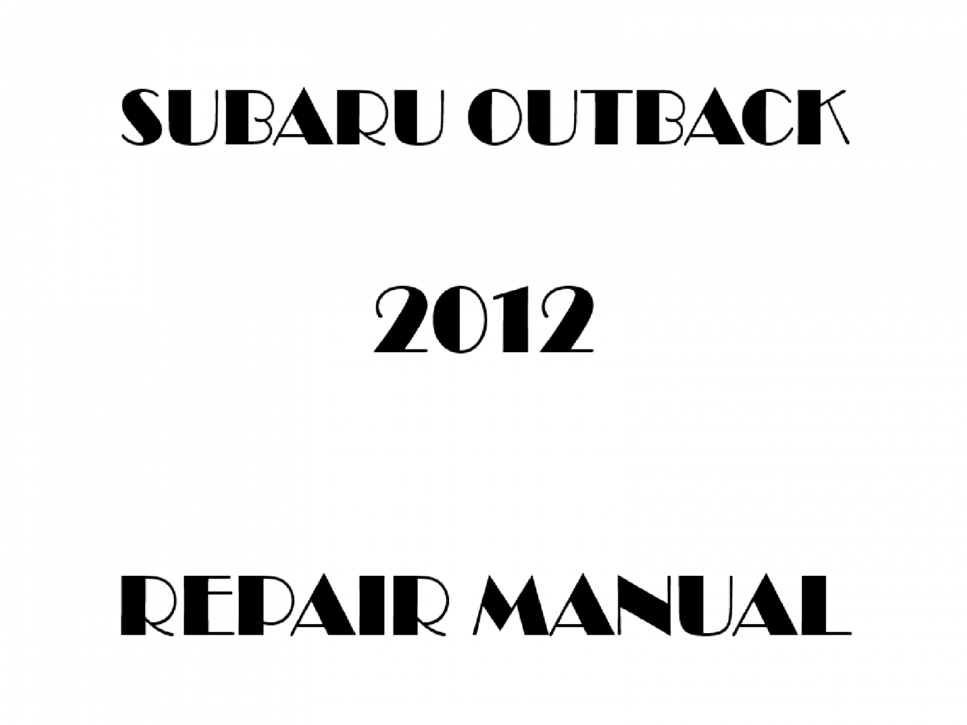 2012 Subaru Outback repair manual