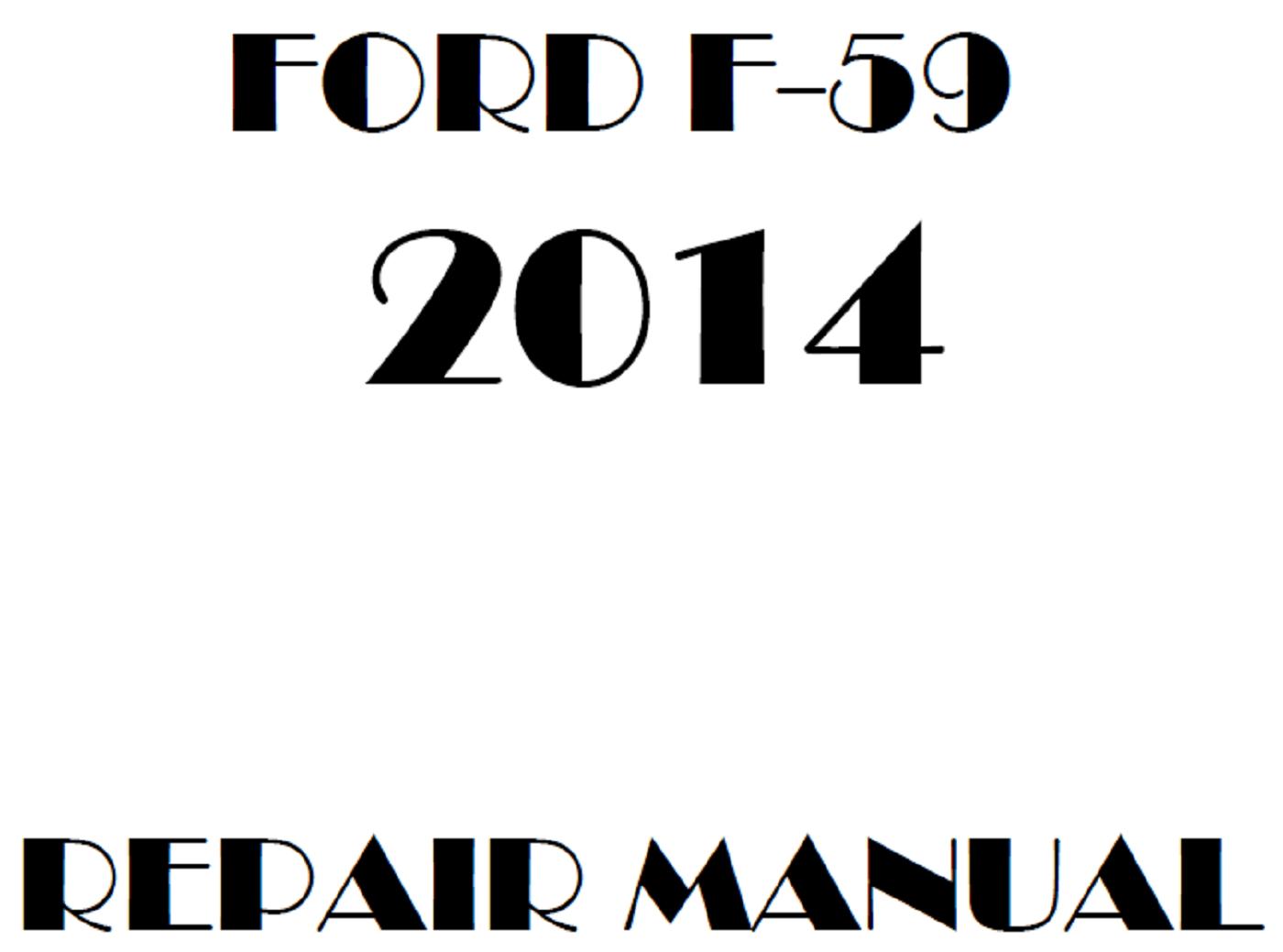 2014 Ford F59 repair manual