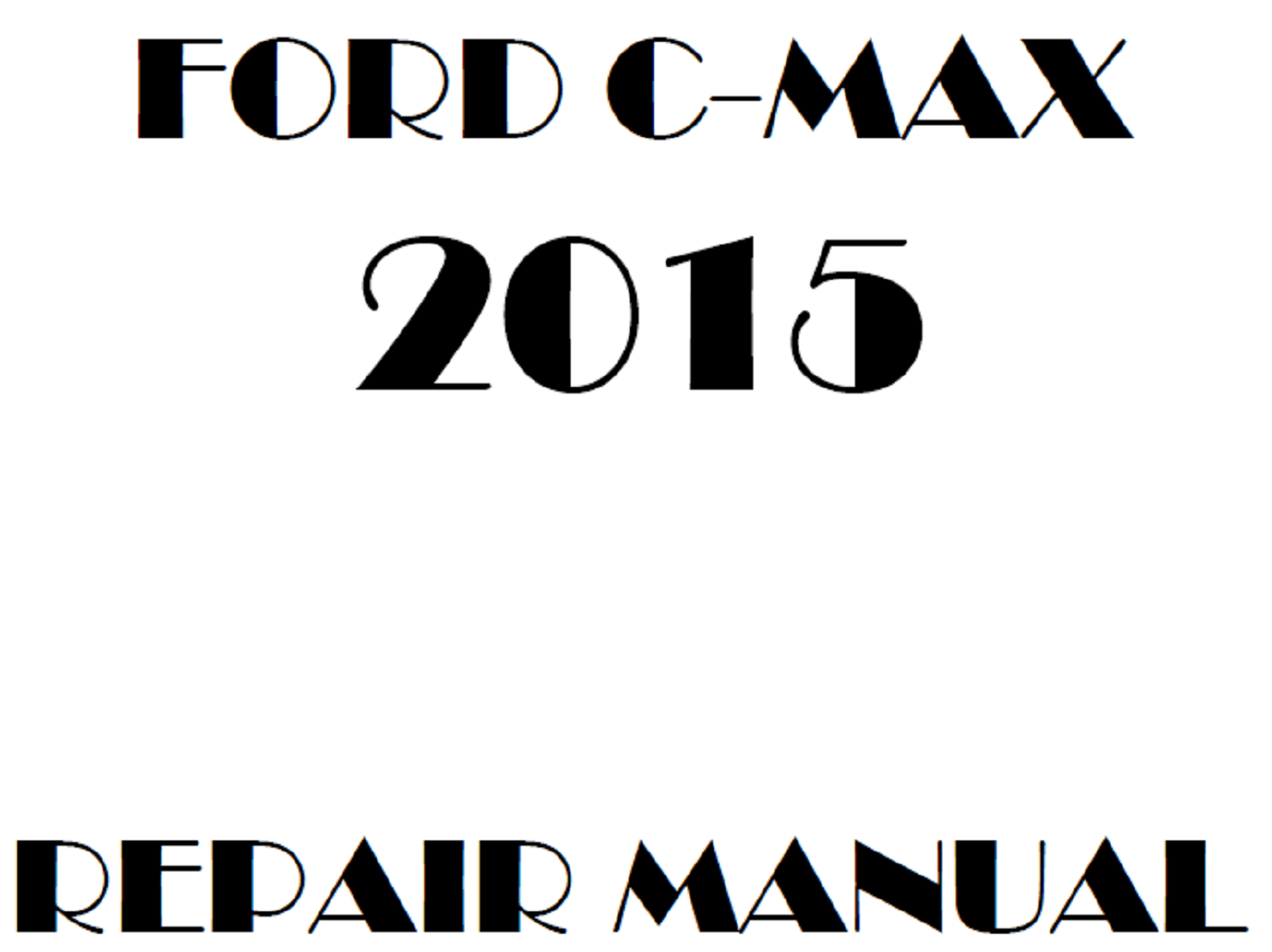 2015 Ford C-Max repair manual