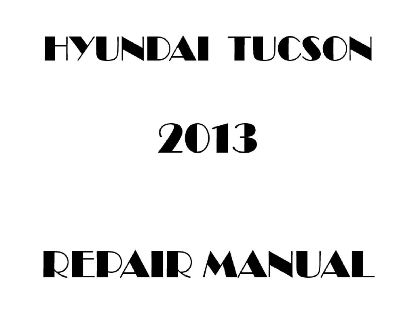 2013 Hyundai Tucson repair manual
