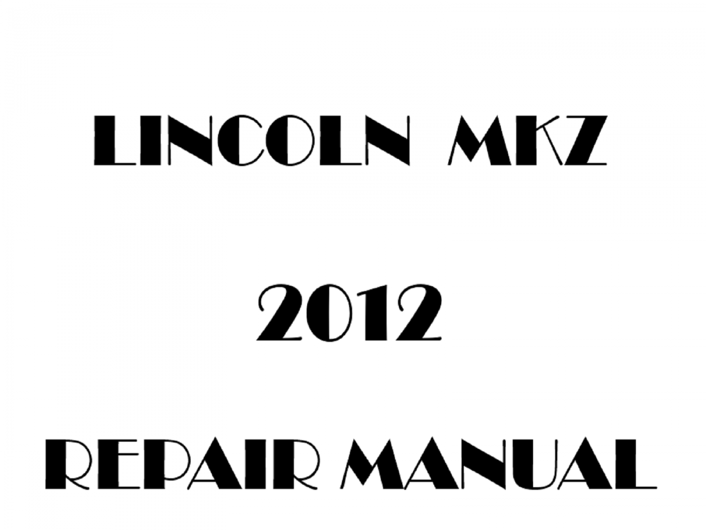 2012 Lincoln MKZ repair manual