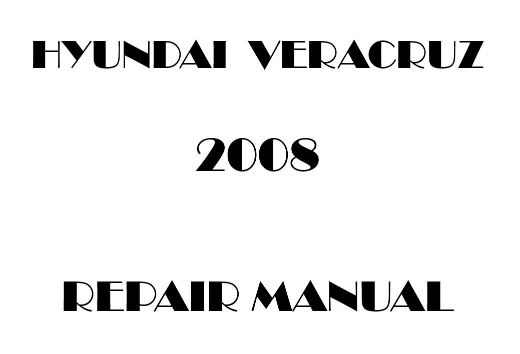 2008 Hyundai Veracruz repair manual