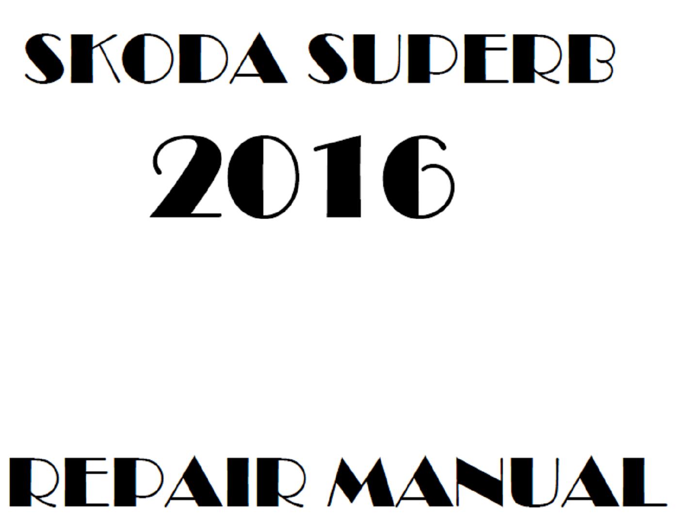 2016 Skoda Superb repair manual
