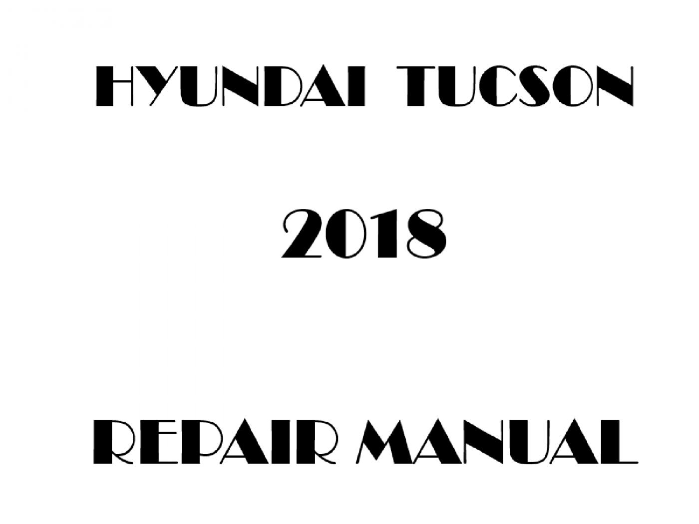 2018 Hyundai Tucson repair manual