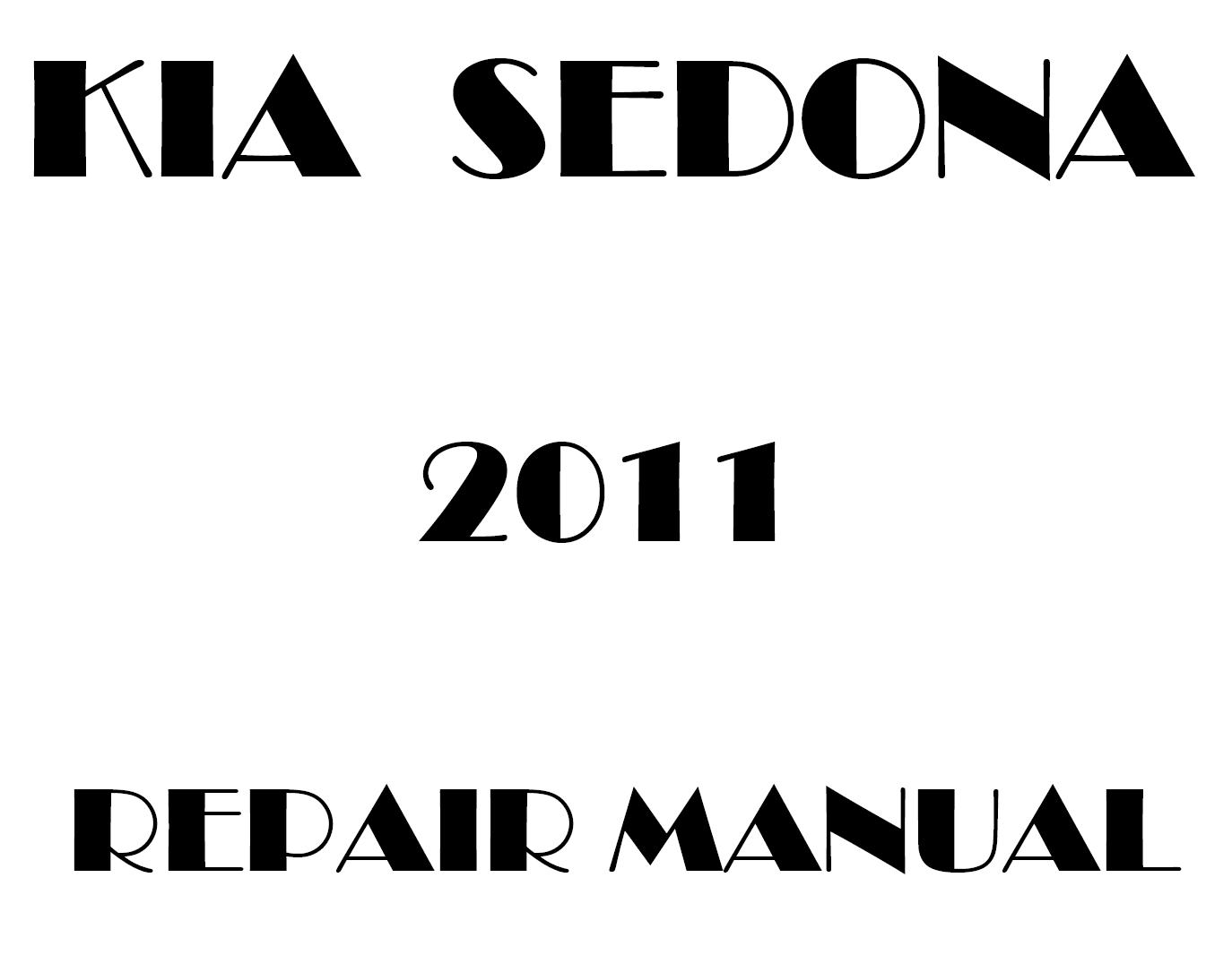 2011 Kia Sedona repair manual