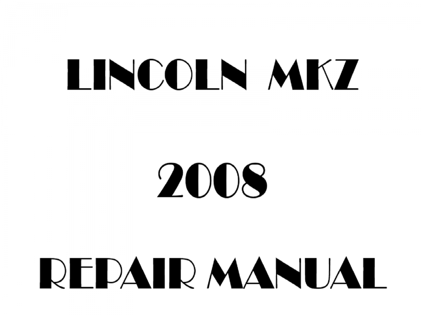 2008 Lincoln MKZ repair manual