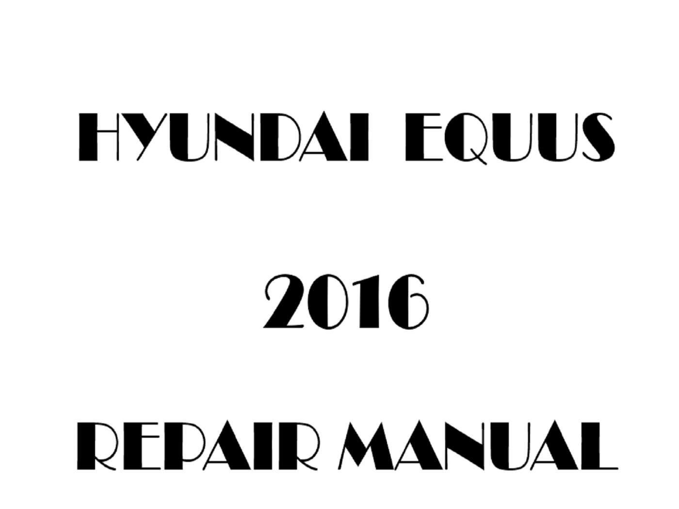 2016 Hyundai Equus repair manual