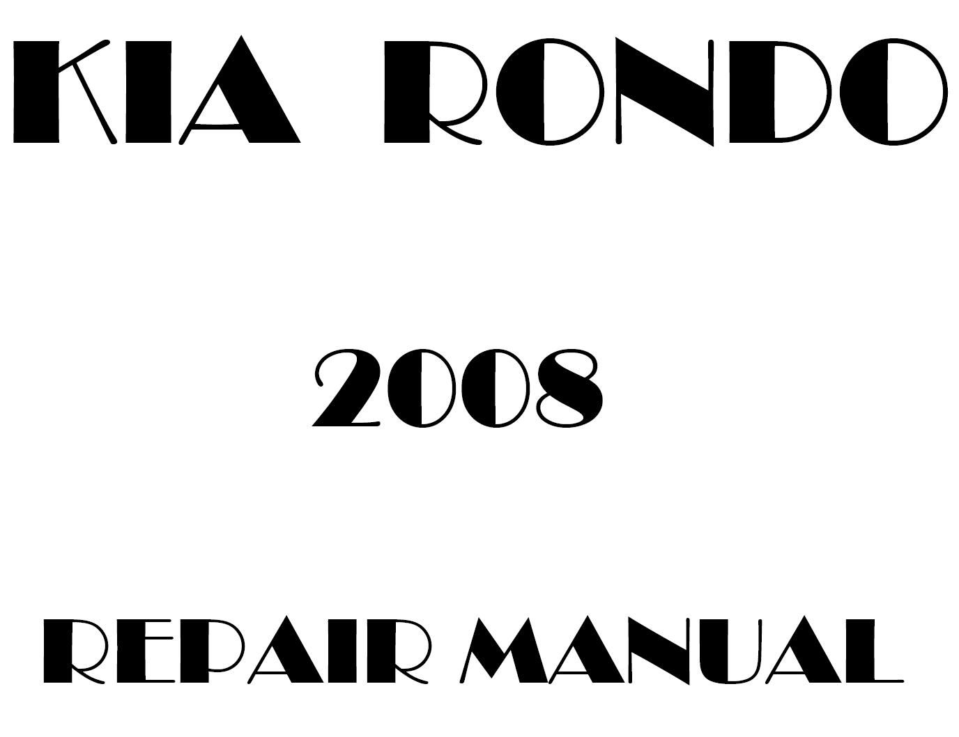 2008 Kia Rondo repair manual