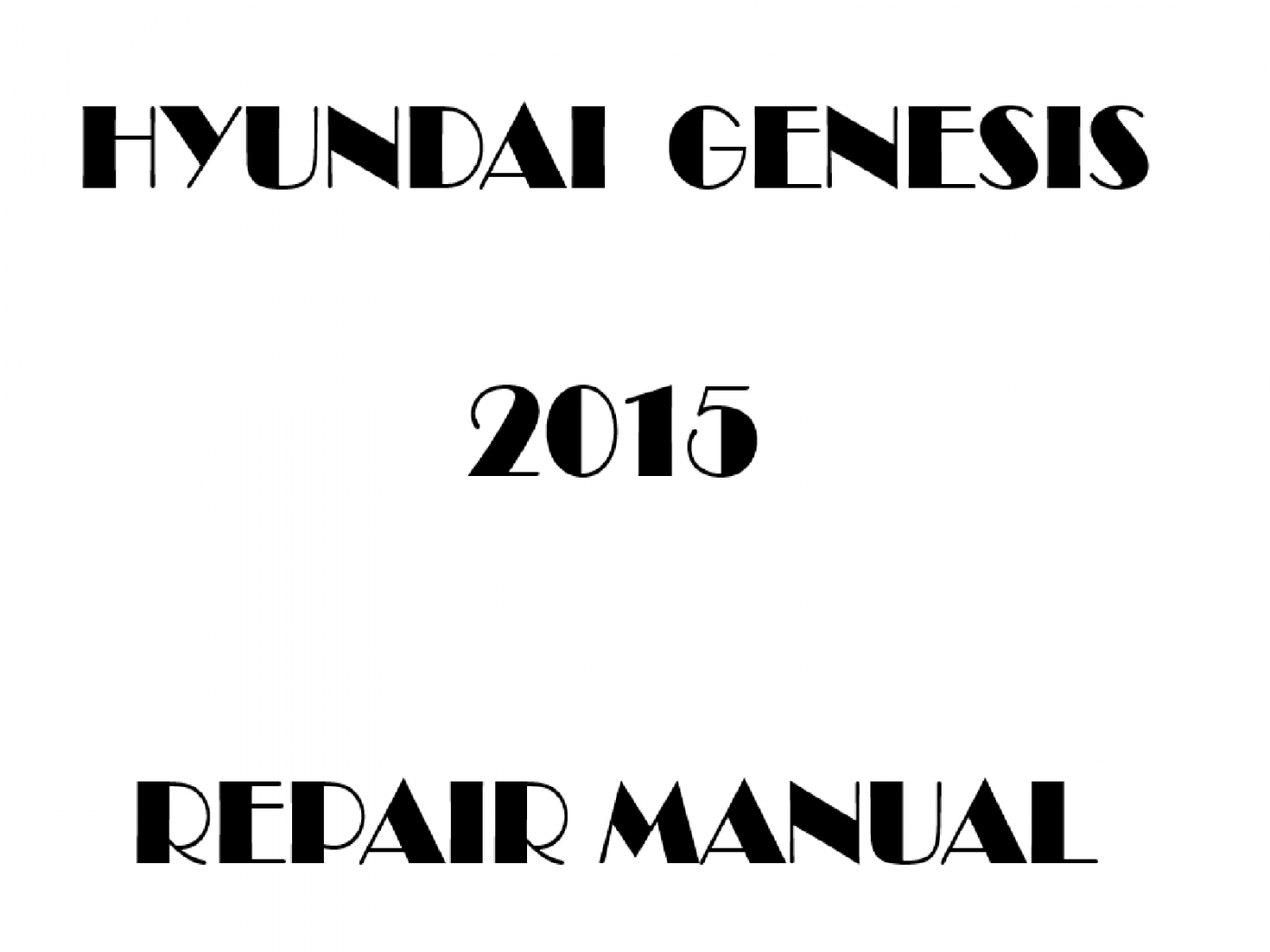 2015 Hyundai Genesis repair manual