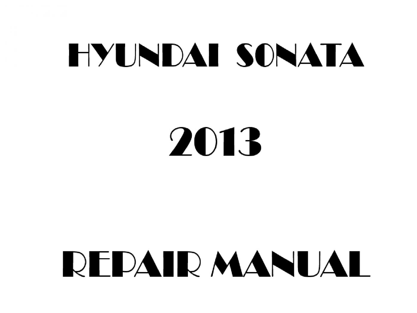 2013 Hyundai Sonata repair manual