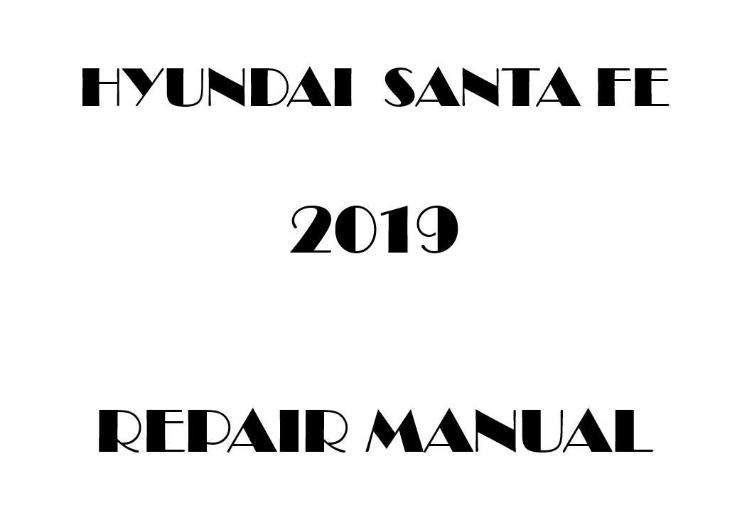 2019 Hyundai Santa Fe repair manual