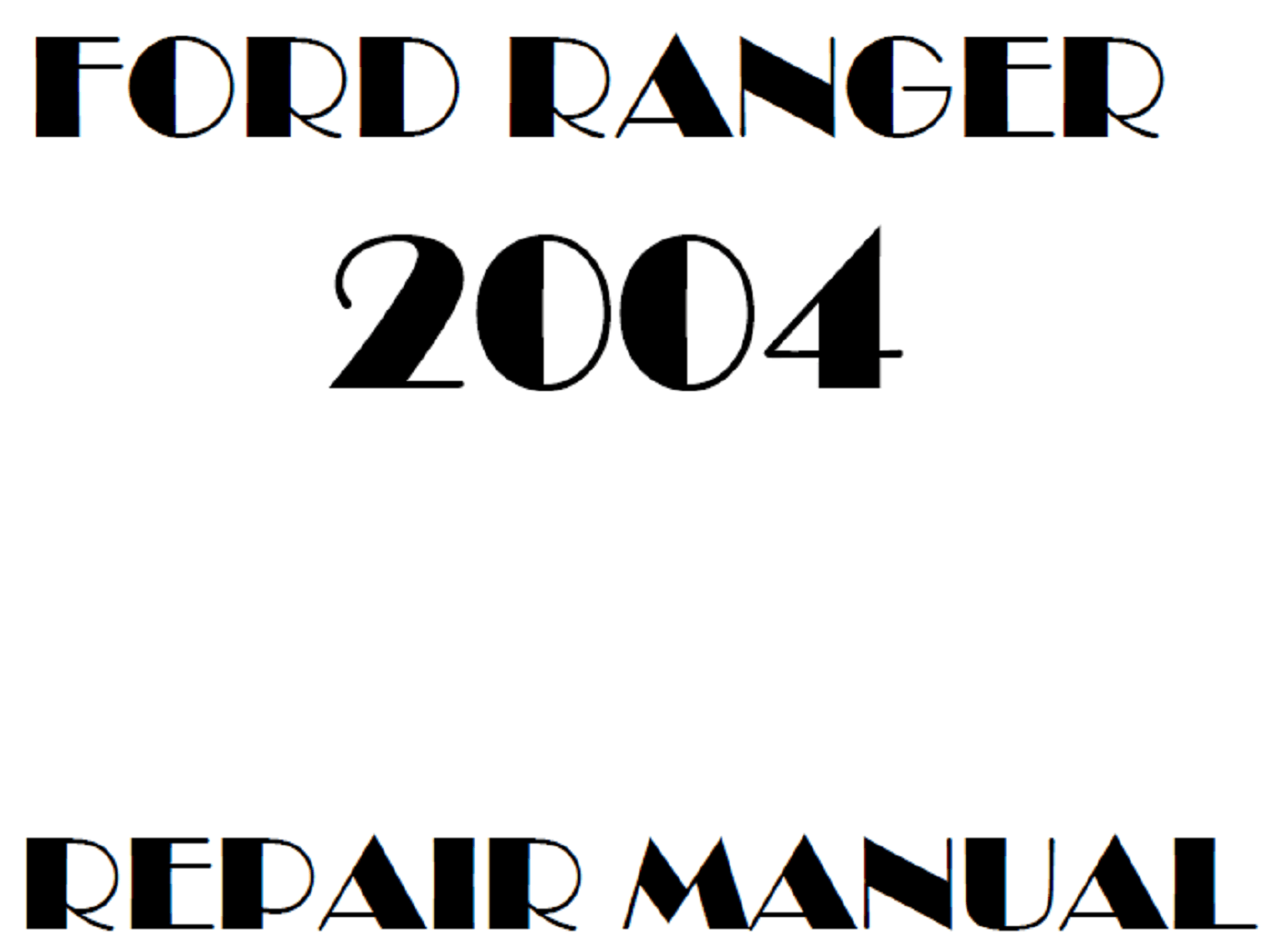 2004 Ford Ranger repair manual