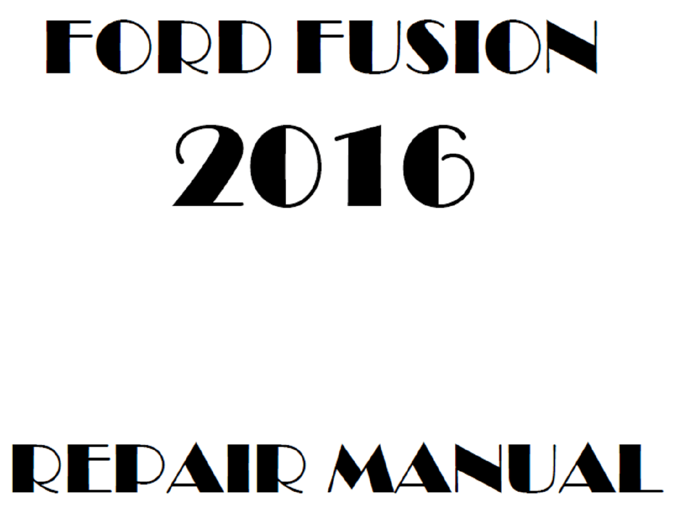 2016 Ford Fusion repair manual