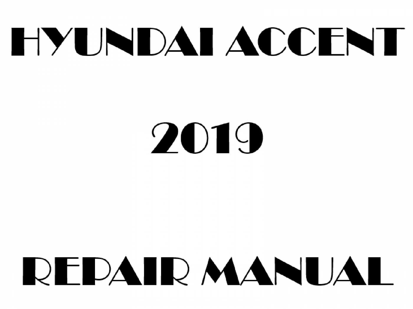 2019 Hyundai Accent repair manual