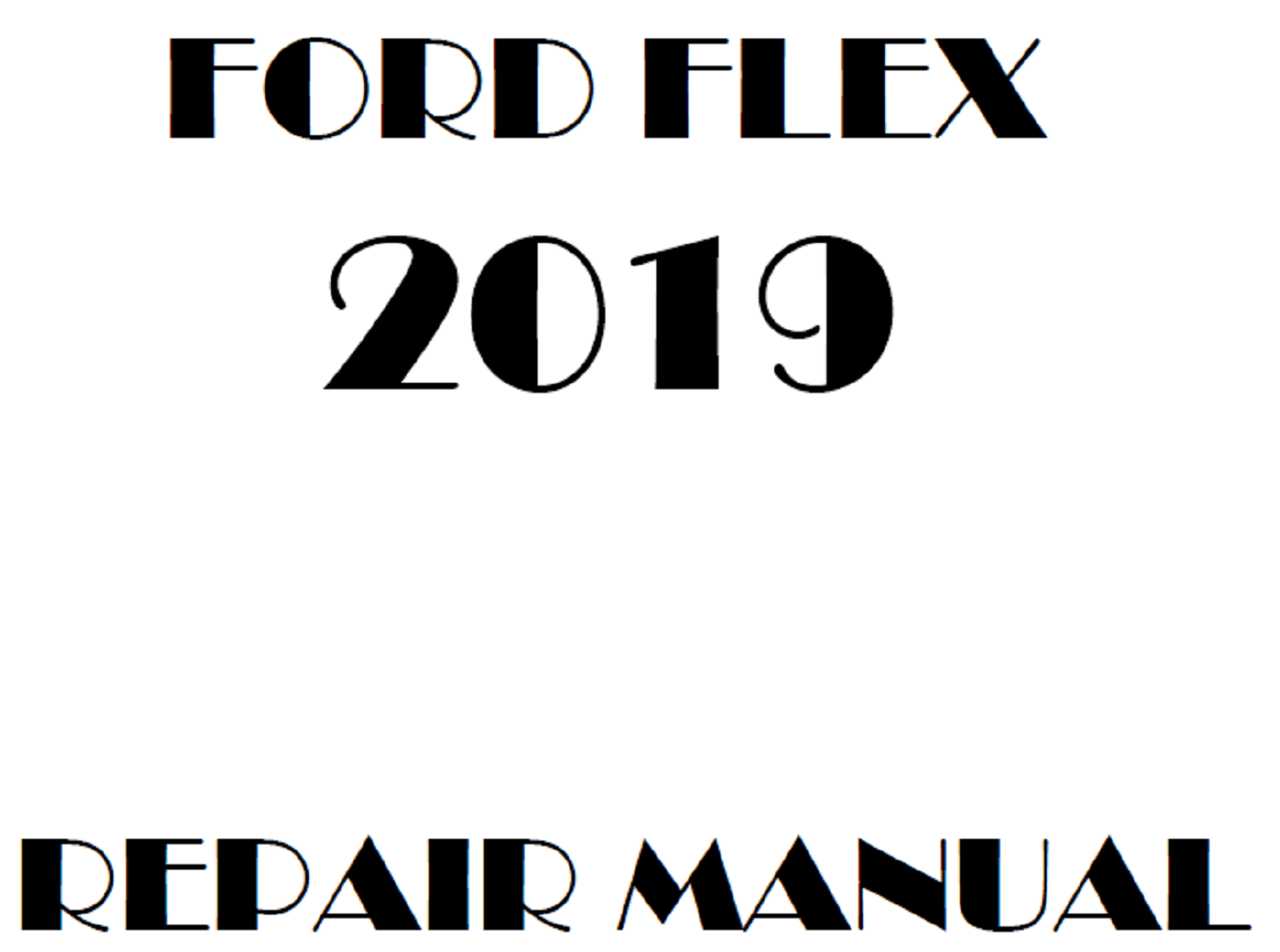 2019 Ford Flex repair manual