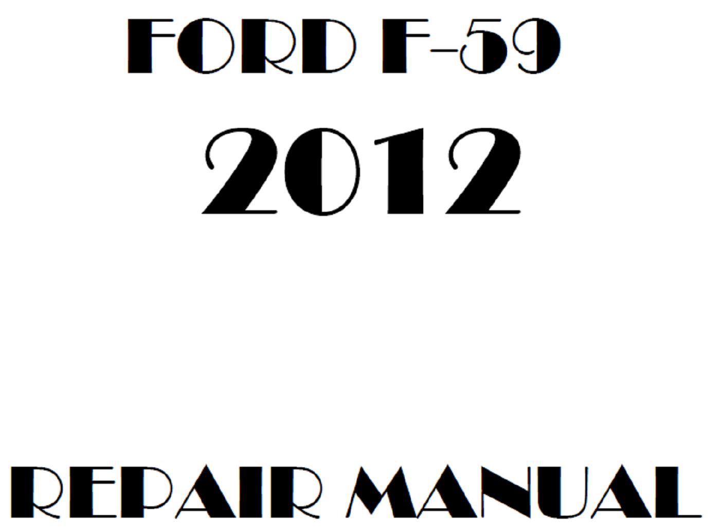 2012 Ford F59 repair manual