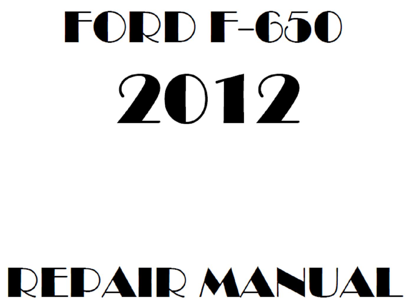 2012 Ford F650 F750 repair manual