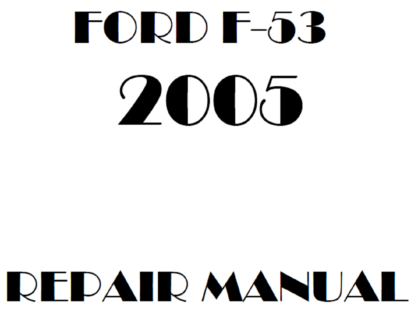2005 Ford F53 repair manual