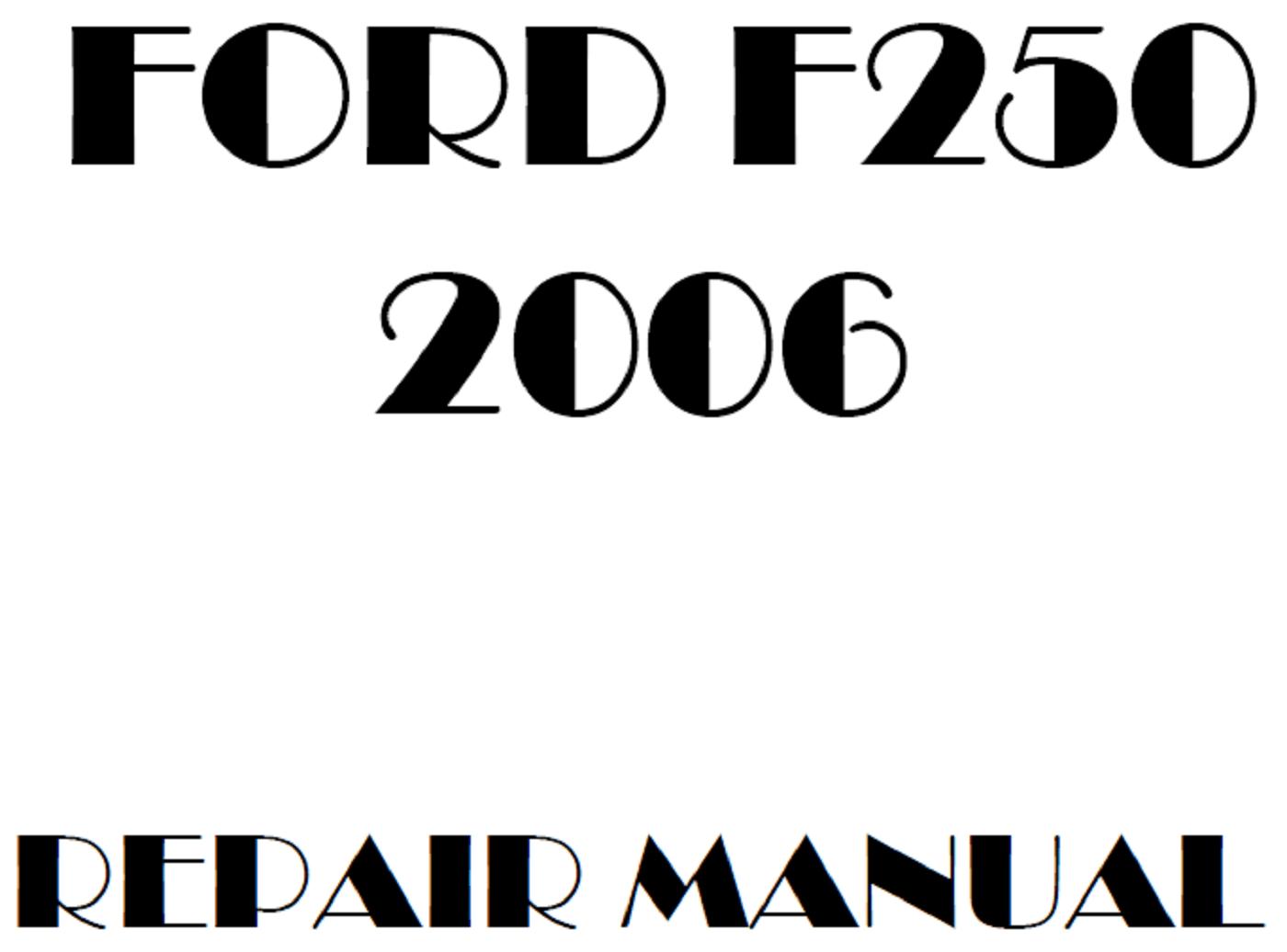 2006 Ford F250 F350 F450 F550 repair manual