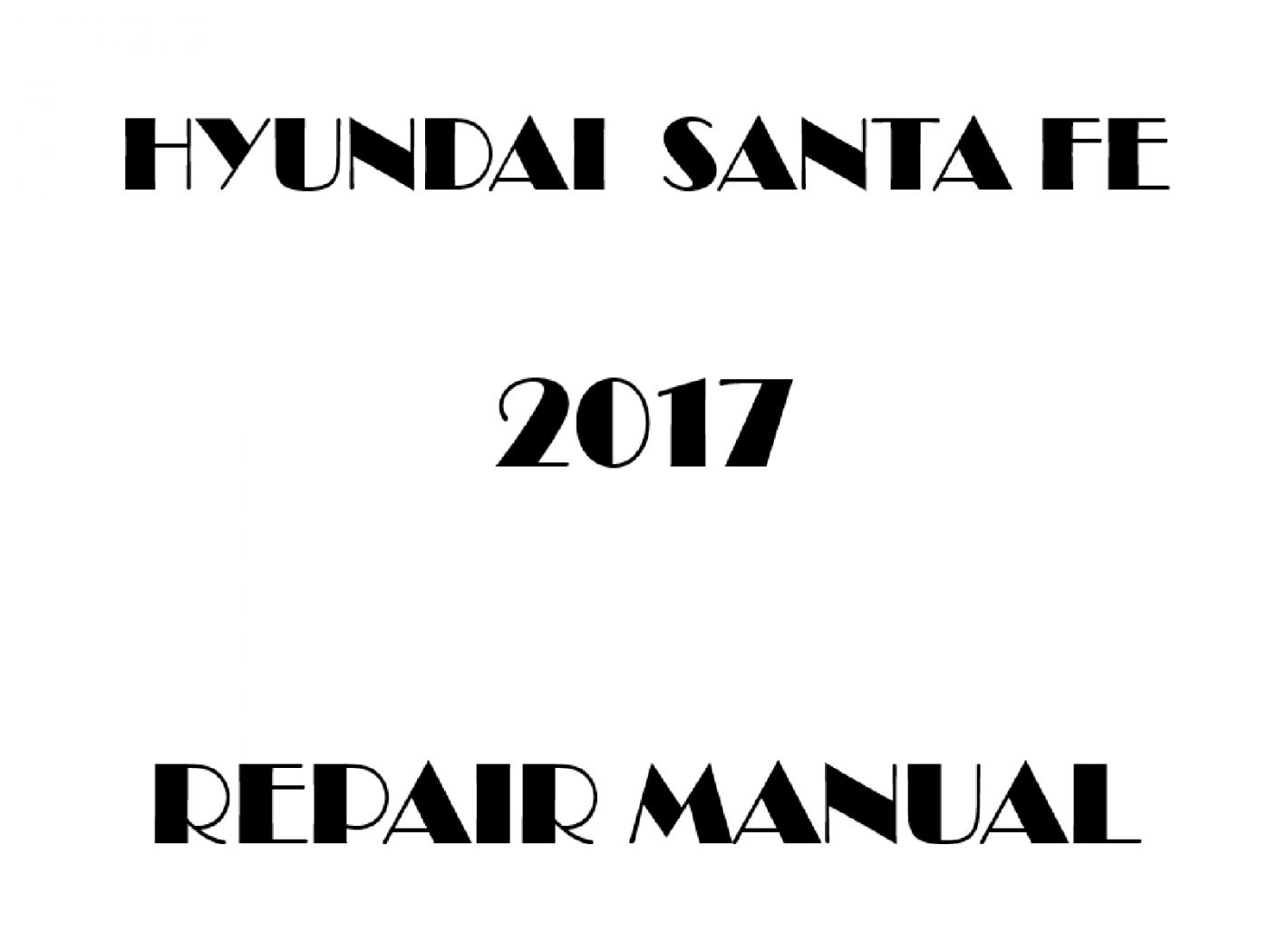 2017 Hyundai Santa Fe repair manual