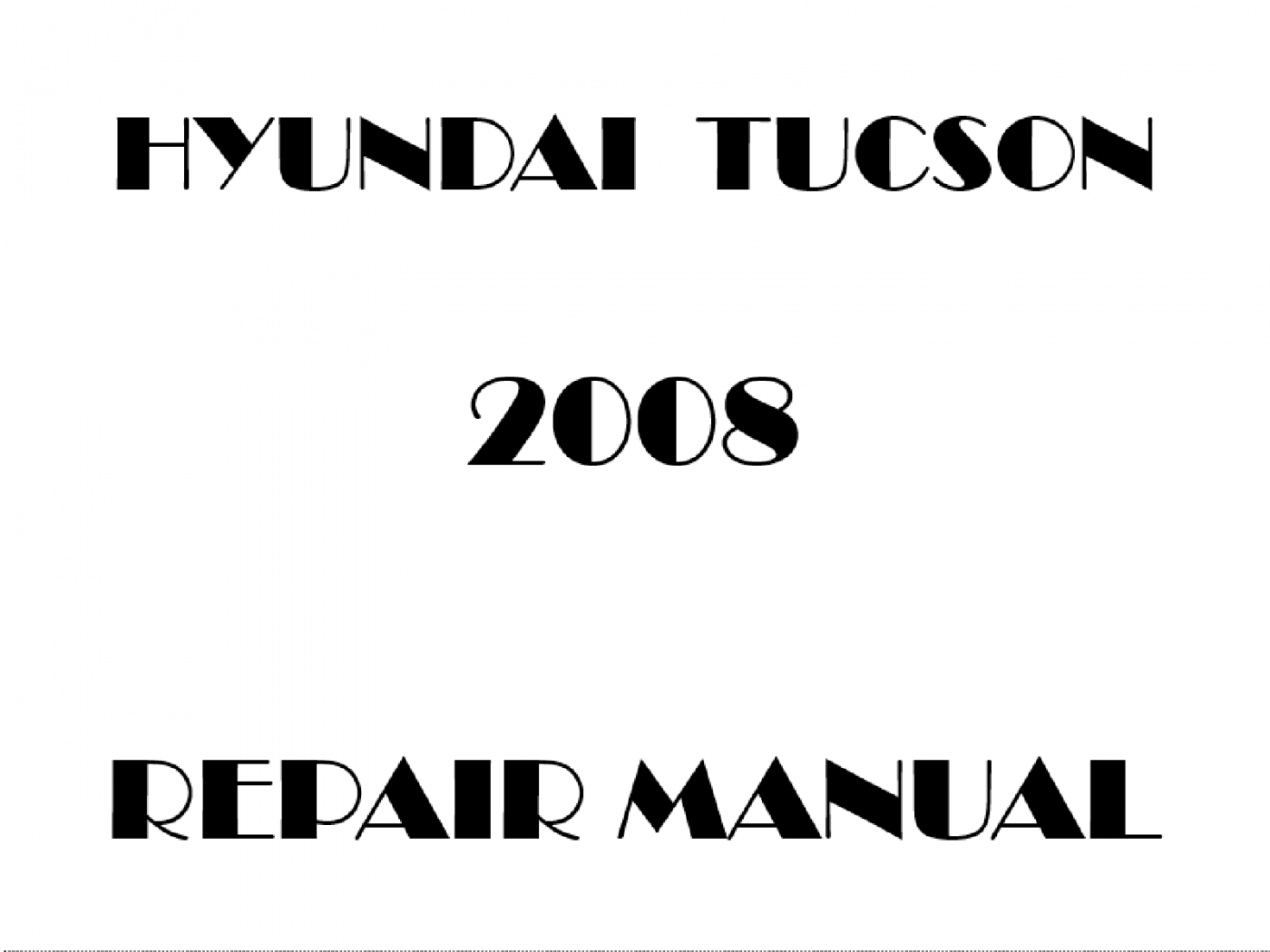 2008 Hyundai Tucson repair manual