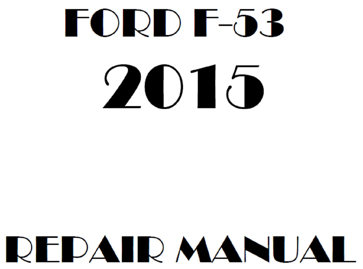 2015 Ford F53 repair manual