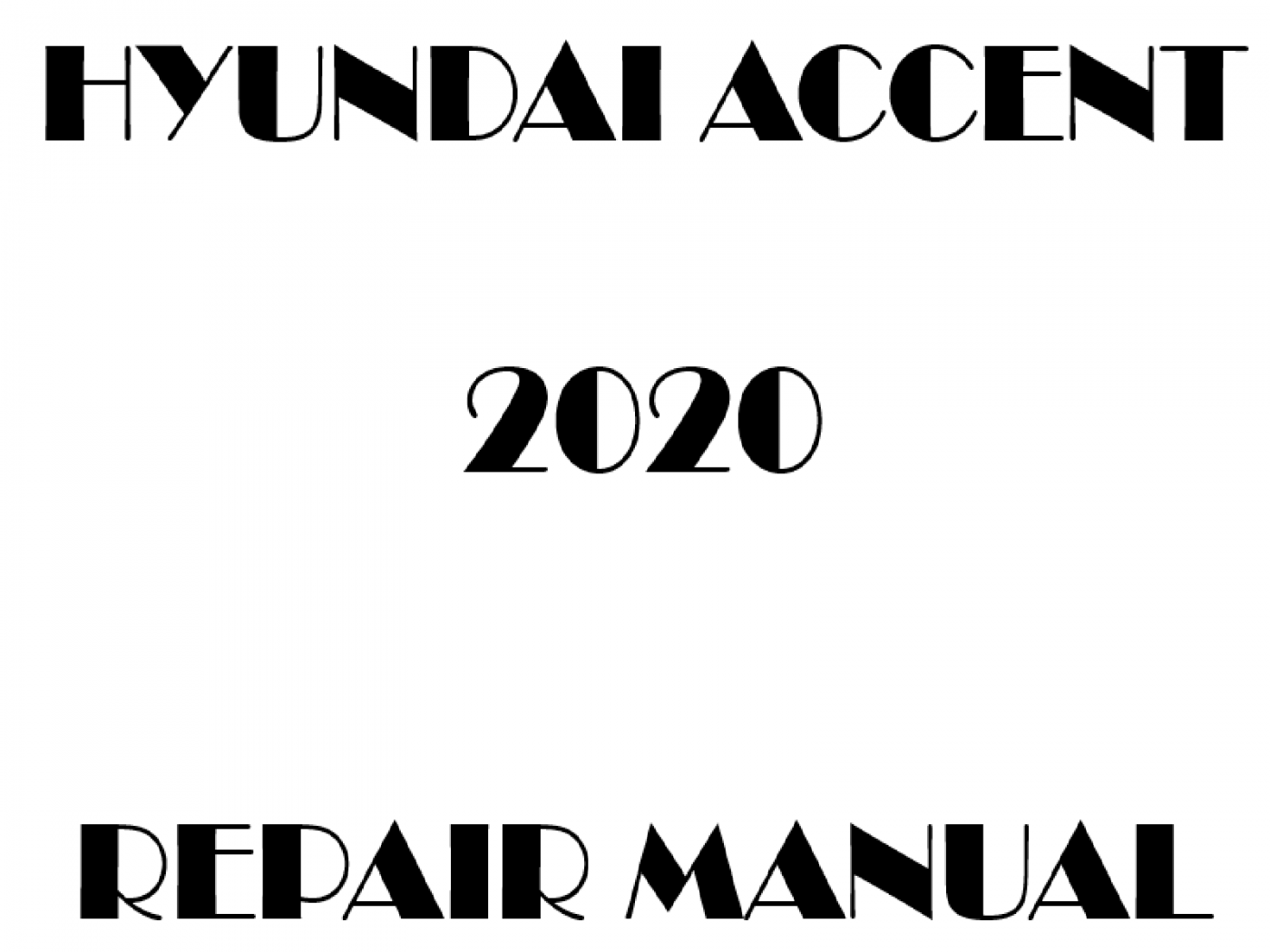 2020 Hyundai Accent repair manual
