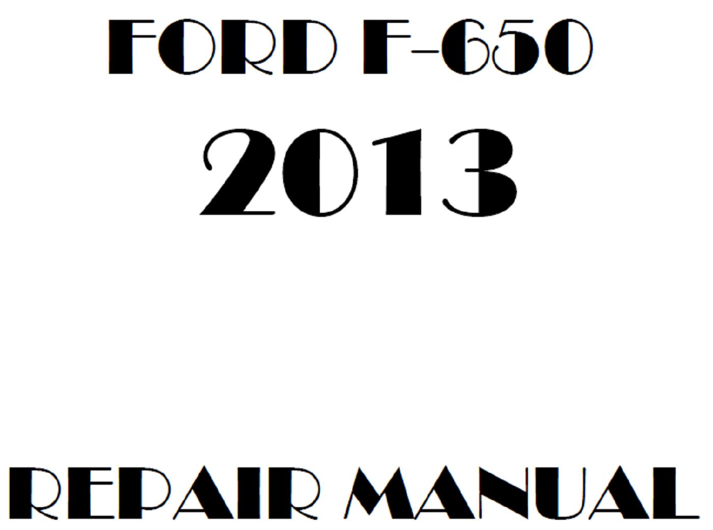 2013 Ford F650 F750 repair manual