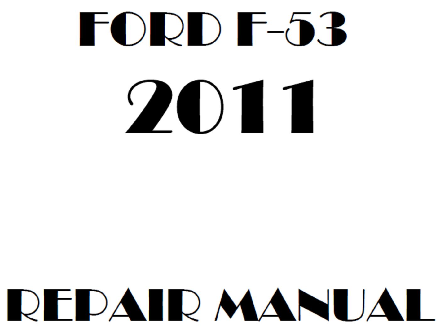 2011 Ford F53 repair manual