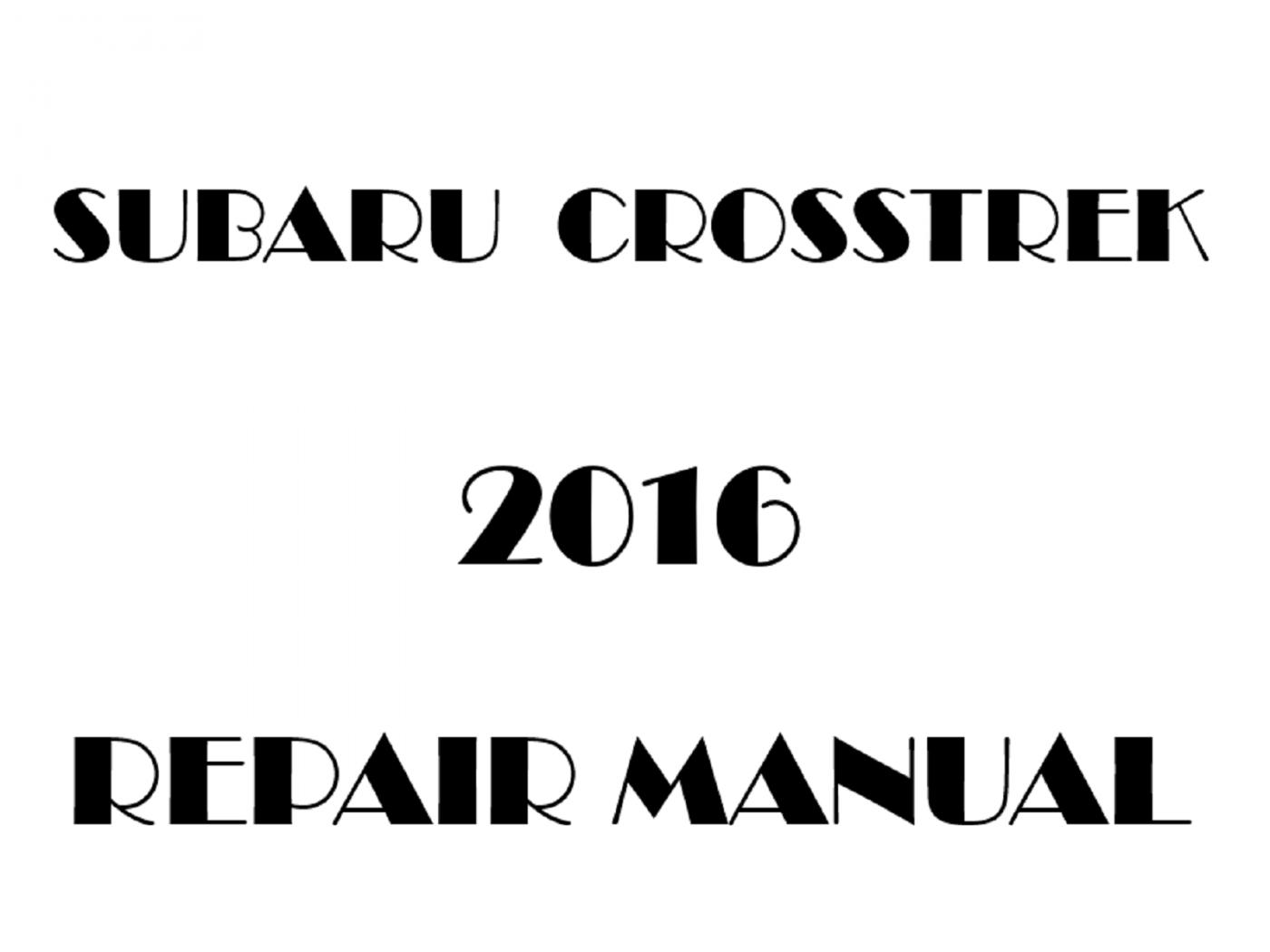 2016 Subaru XV Crosstrek repair manual