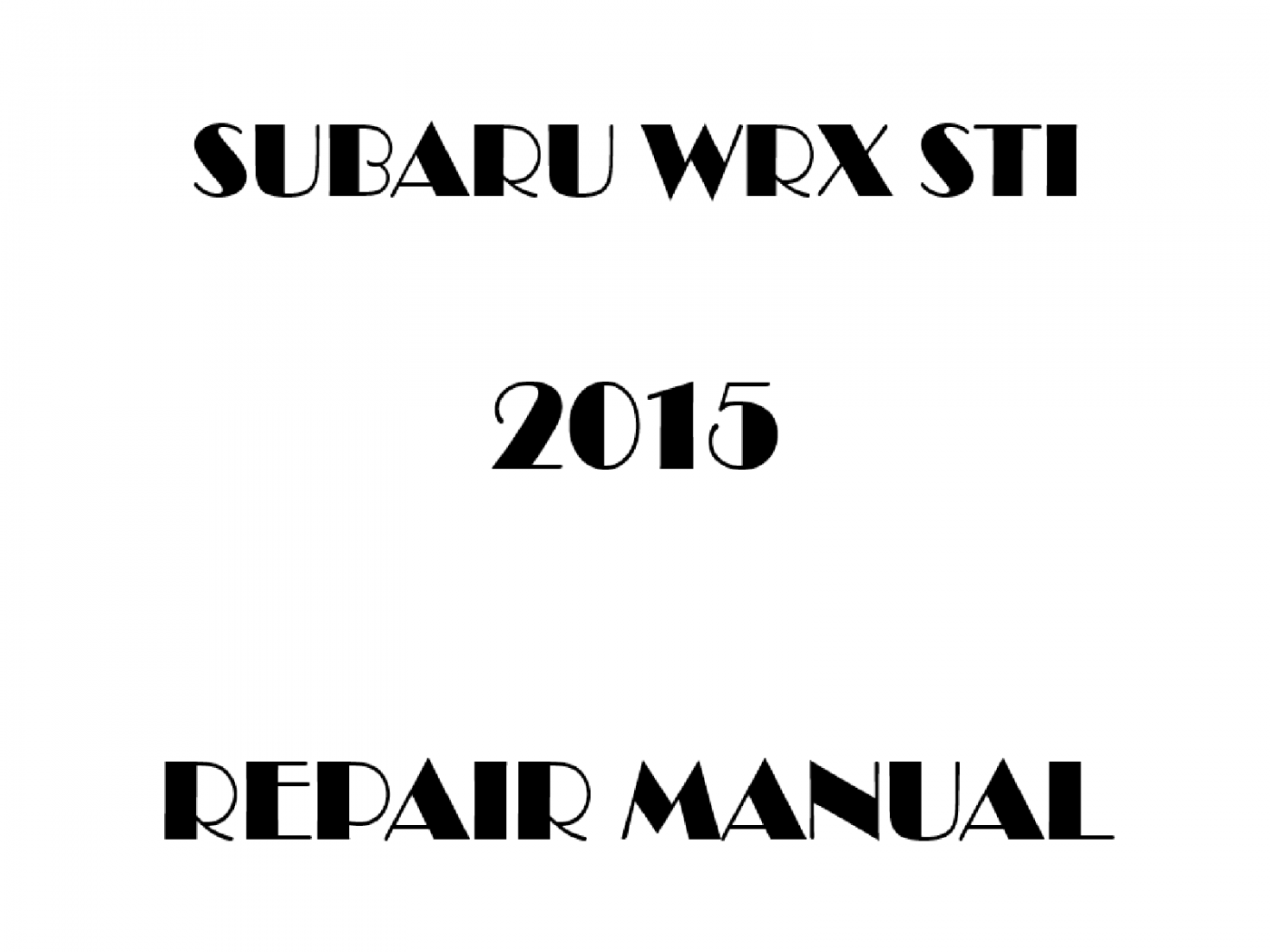 2015 Subaru Impreza WRX STI repair manual