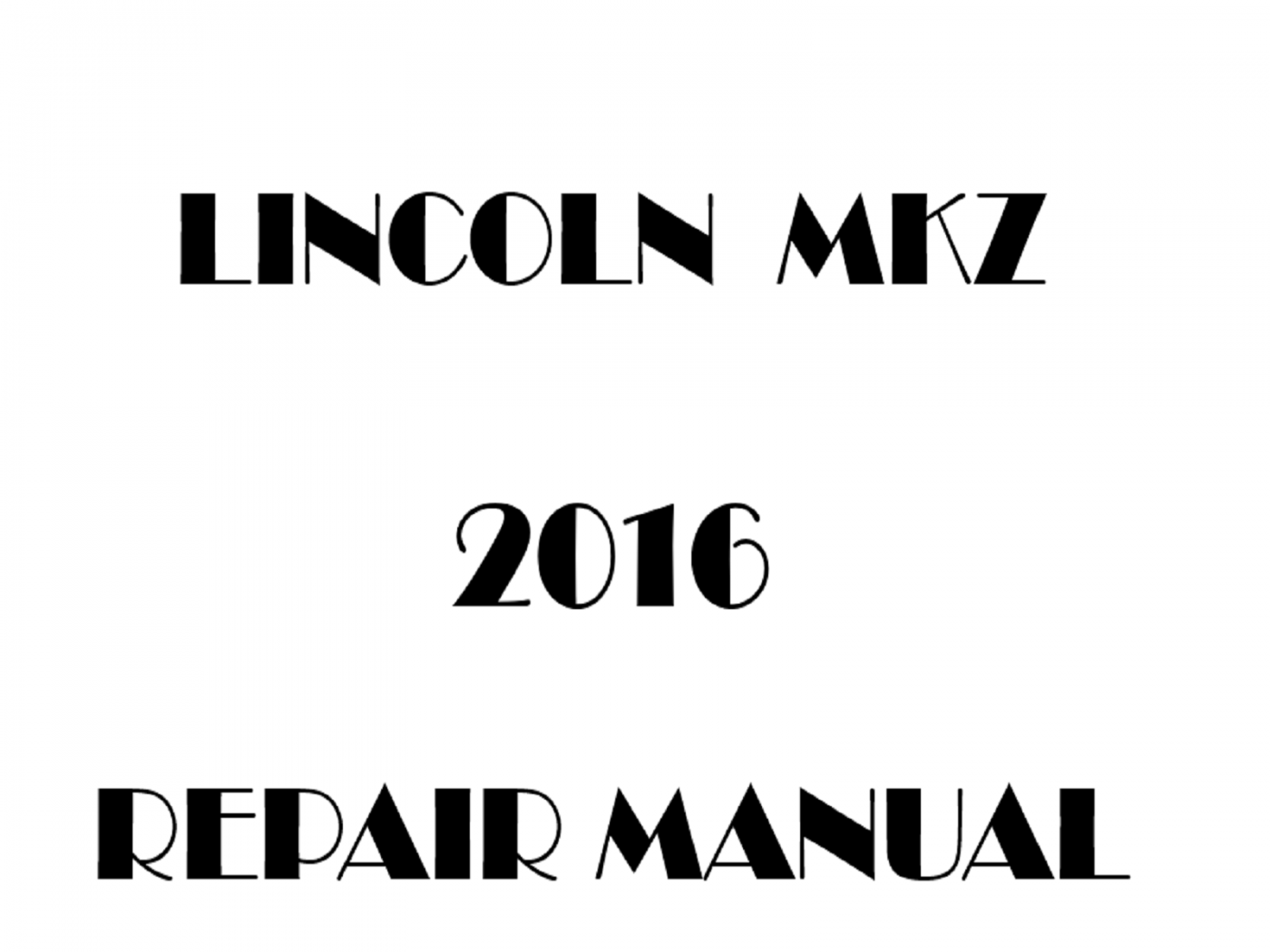 2016 Lincoln MKZ repair manual