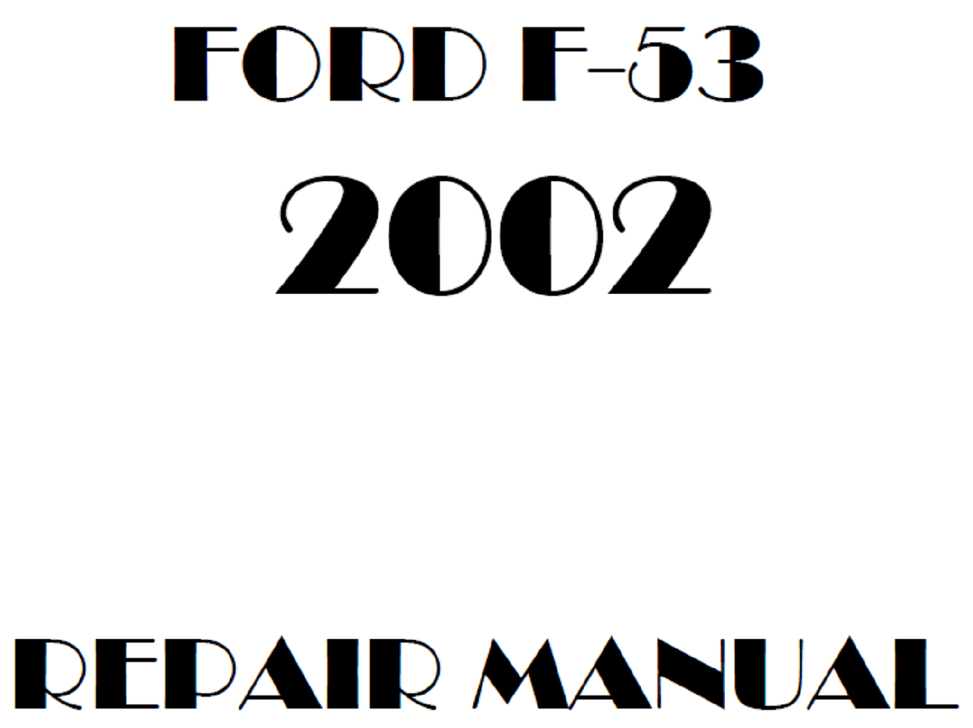 2002 Ford F53 repair manual