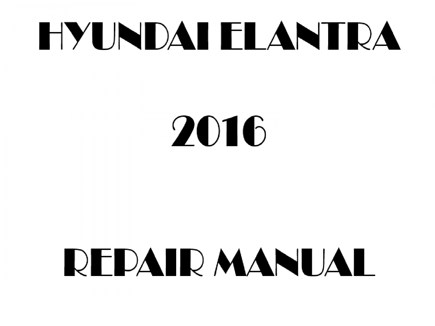 2016 Hyundai Elantra repair manual