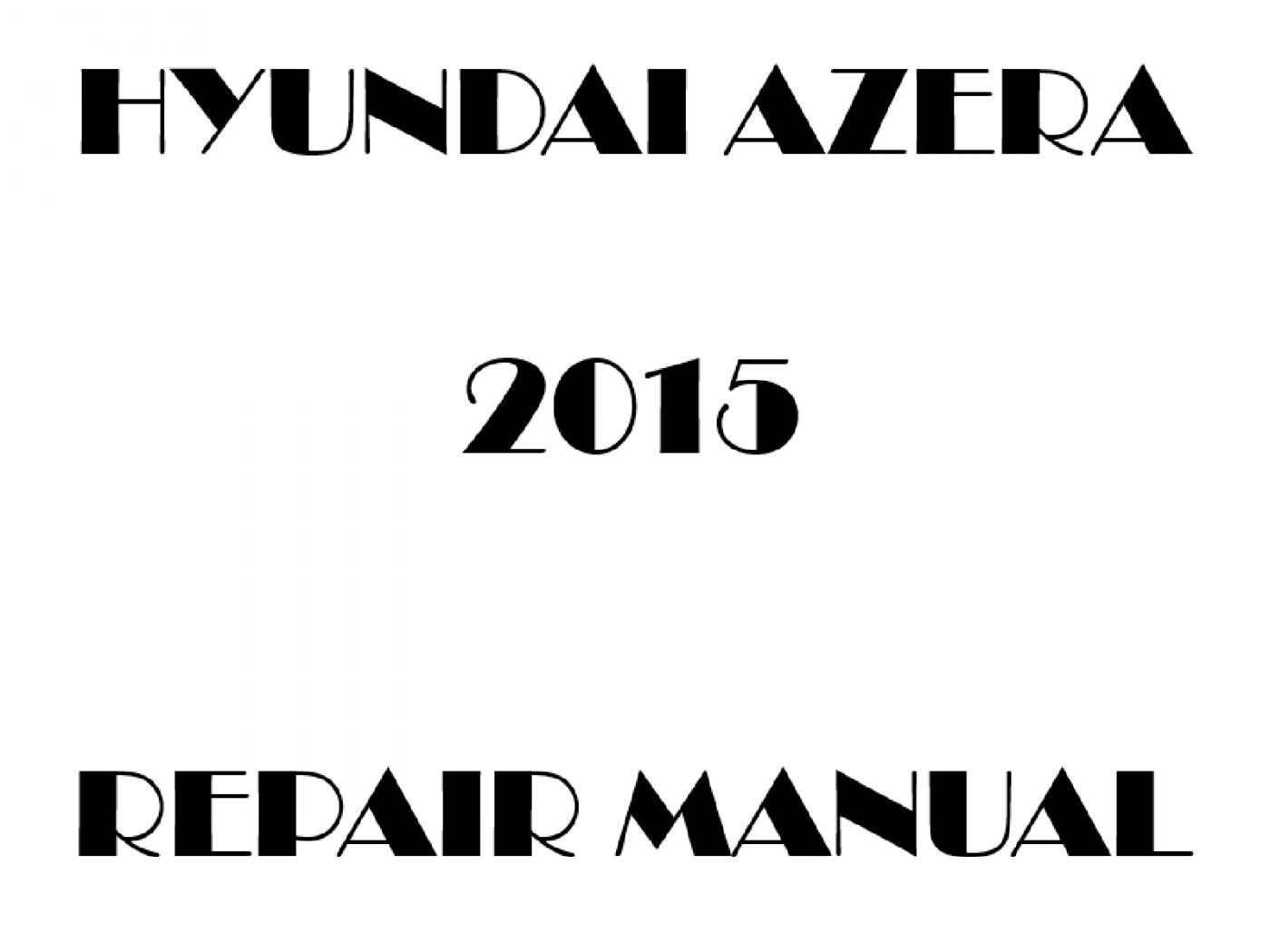 2015 Hyundai Azera repair manual