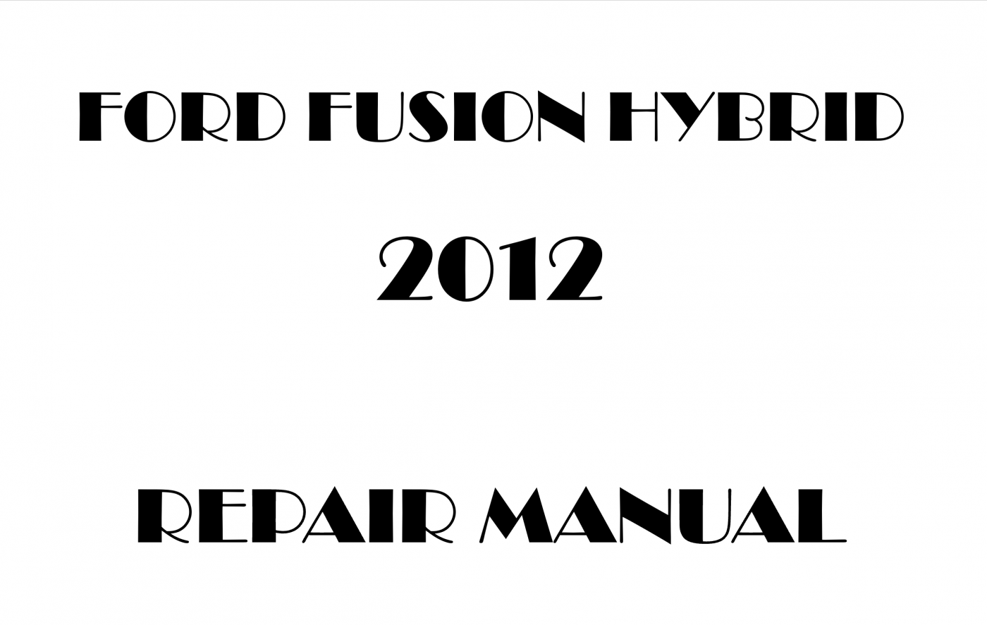 2012 Ford Fusion Hybrid repair manual