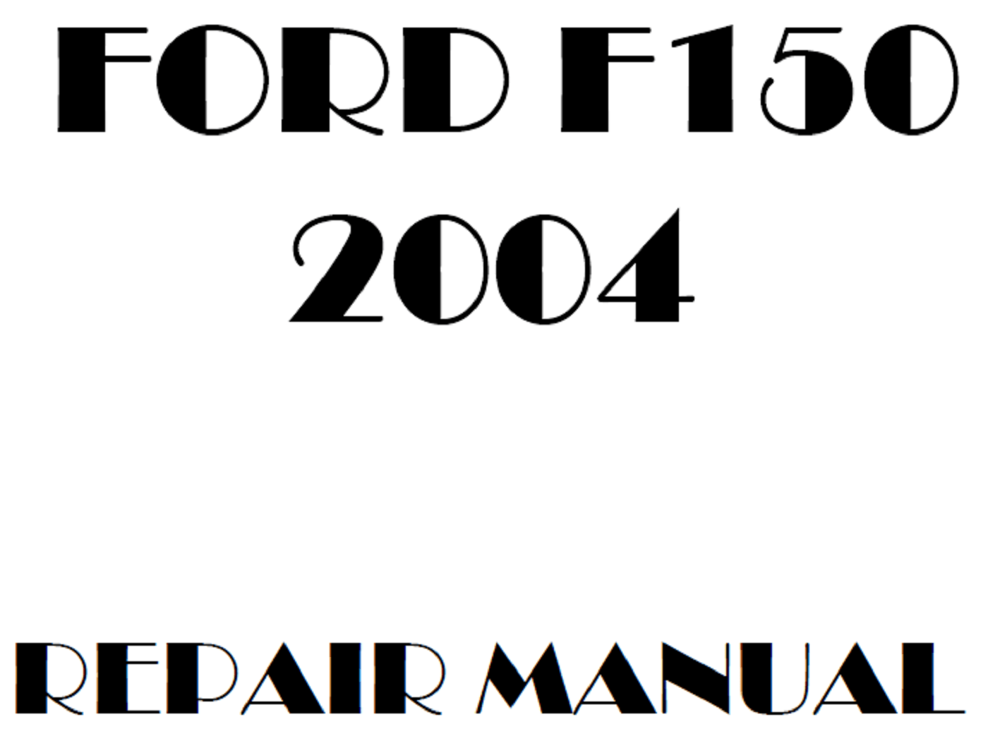 2004 Ford F150 repair manual